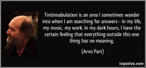 ... -into-when-i-am-searching-for-answers-in-my-life-arvo-part-142069.jpg