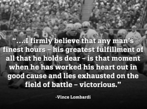 Vince Lombardi - we need this as a poster at work!! Vince Lombardi's ...