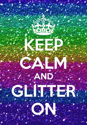 glitter and sparkles!