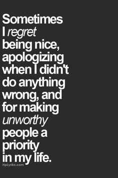 quotes being nice quotes quotes regret inspiration regret apologize ...