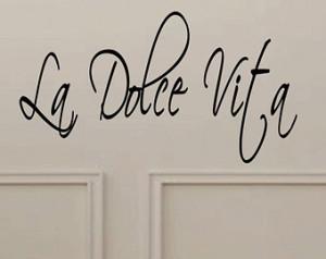 The Sweet Life La Dolce Vita Italia n Saying Quote Wall Vinyl Wall Art ...