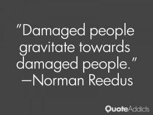 Damaged people gravitate towards damaged people.. #Wallpaper 1