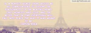 In a perfect world there would be no complications to distort the ...