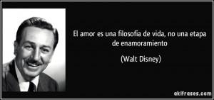 El amor es una filosofía de vida, no una etapa de enamoramiento (Walt ...