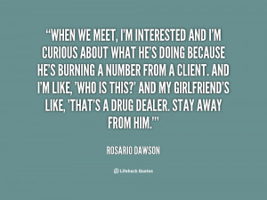 quote-Rosario-Dawson-when-we-meet-im-interested-and-im-78774.png