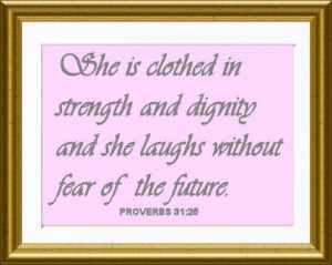 and that he has clothed her in strength and dignity