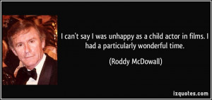 ... actor in films. I had a particularly wonderful time. - Roddy McDowall