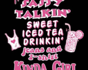 Sassy Talkin' Ice Tea Drinkin Jeans & T-Shirts Kinda Girl' Men ...