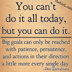 You can't do it all today, but you can do it.