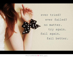 Failure Quotes Try Quotes Fail Quotes Keep Trying Quotes