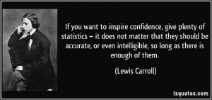 If you want to inspire confidence, give plenty of statistics – it ...