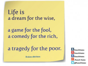 Life Is* A Sholom Aleichem life quote.