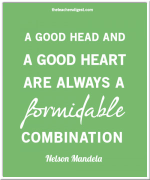 Inspirational Nelson Mandela quote - A good head and a good heart are ...