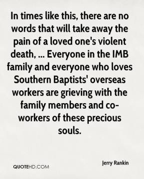 ... workers are grieving with the family members and co-workers of these