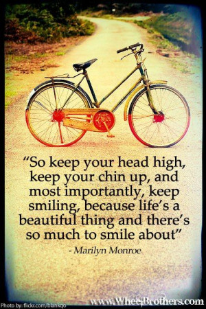 keep your head up high, keep your chin up, and most importantly, keep ...