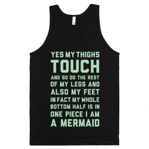 Yes My Thighs Touch I am A Mermaid