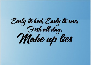 early to bed early to rise funny fishing quotes wall words decals ...