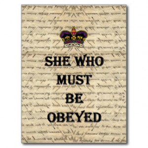 She who must be obeyed postcard