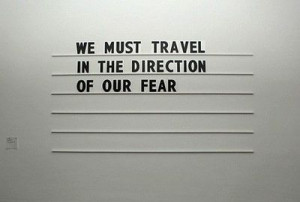 Face your fears - head on!