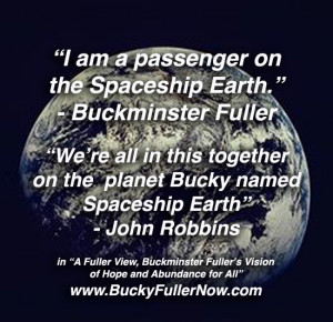 am a passenger on the Spaceship Earth.