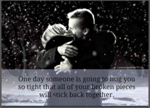 One Day Someone Is Going To Hug You So Tight: Quote About One Day ...