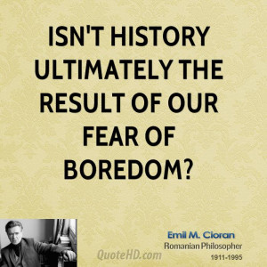 Emile M. Cioran History Quotes