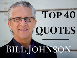Top-40-Bill-Johnson-quotes.png