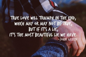 john green, lie, quote, true love