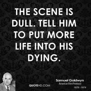Samuel Goldwyn Quotes