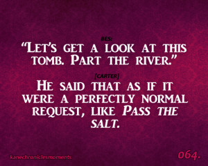 Kane Chronicles Funny Quotes