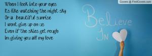 look into your eyesIt's like watching the night skyOr a beautiful ...