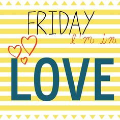 Happy Friday love. More