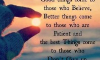 Good things come to those who believe: Quote About Good Things Come To ...