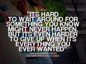 Quotes About Giving Up On A Guy Baky phreshdude never give up