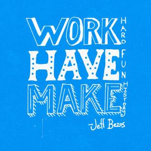 Have Fun Quotes Work hard, have fun,