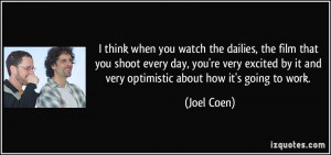 More Joel Coen Quotes