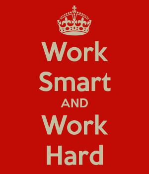 smart not hard, work smarter not harder, work smarter not harder quote ...