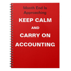 Accounting Month End Quote - Keep Calm Carry On Notebooks