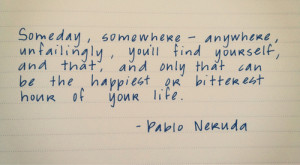 Pablo Neruda #finding yourself #poem #quote #quotes