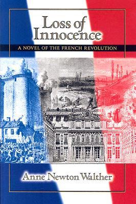 Loss of Innocence: A Novel of the French Revolution