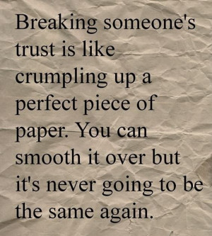If your loved one trusts you...don't damage or destroy it.
