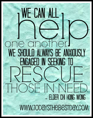 all help one another. We should always be anxiously engaged in seeking ...