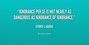 quotes ignorance quotes and ignorance quotes sayings wise power real