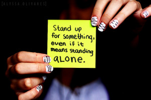Except you won't be standing alone, because I am standing right there ...