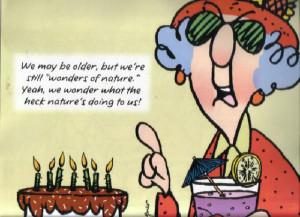 maxine jokes on aging | Hallmark Maxine Birthday Quotes More