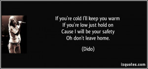 quote-if-you-re-cold-i-ll-keep-you-warm-if-you-re-low-just-hold-on ...