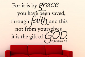 Ephesians 2:8 For it is...Bible Verse Wall Decal Quotes