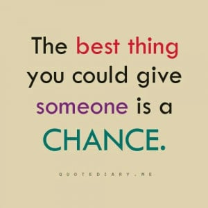 Give someone a chance