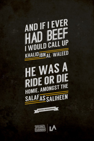 The Ride or Die Homie. Khalid Bin Al-Waleed [RA]