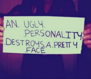 An ugly personality
